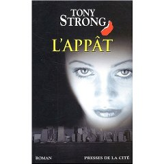 Tony Strong : L'appât