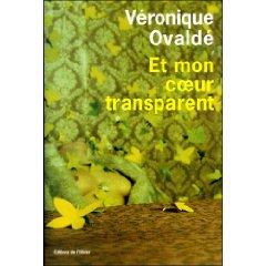 Véronique Ovaldé : Et mon coeur transparent