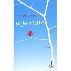Gayle Foreman : Si je reste