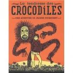 La tendresse des crocodiles